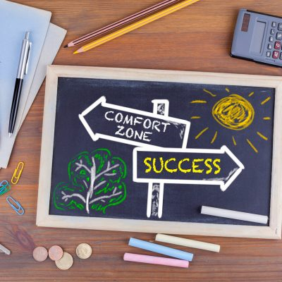 Achieve Success by Stepping Out of Your Comfort Zone
