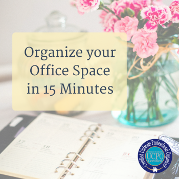 Organize your Office Space in 15 Minutes
